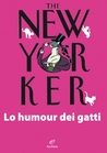 The New Yorker. Lo humour dei gatti by Jean-Loup Chiflet