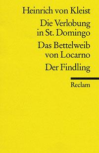 Die Verlobung in St. Domingo / Das Bettelweib von Locarno / Der Findling