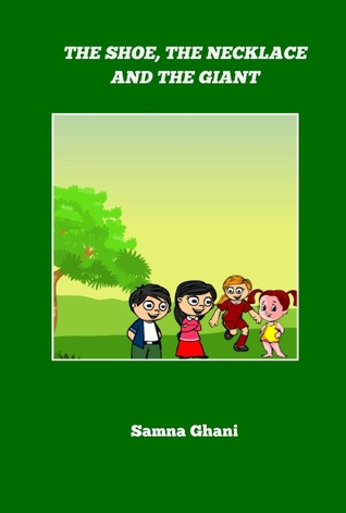 The shoe the necklace and the Giant by Samna Ghani