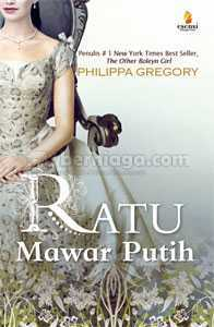 Ratu Mawar Putih by Philippa Gregory