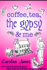 Coffee, Tea, the Gypsy & Me