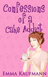 Confessions of a Cake Addict