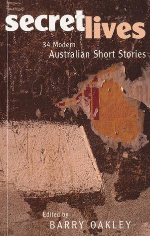 Secret Lives: 34 Modern Australian Short Stories