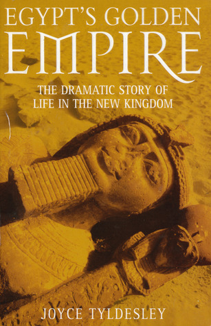 egypt-s-golden-empire-the-dramatic-story-of-life-in-the-new-kingdom