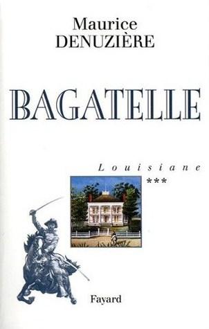 Bagatelle (Louisiane #3)