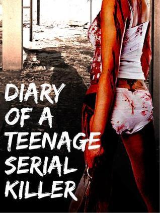 Diary of a Teenage Serial Killer