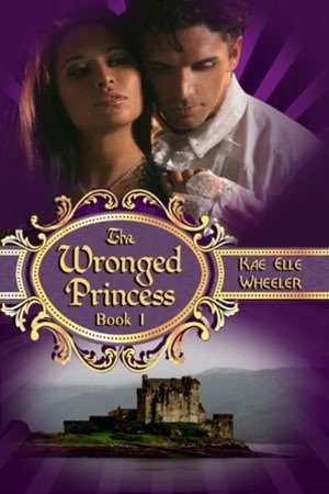 Ebook The Wronged Princess by Kae Elle Wheeler PDF!