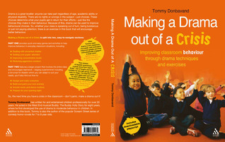 Making a Drama out of a Crisis: Improving classroom behaviour through drama techniques and exercises