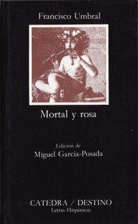 Mortal y rosa by Francisco Umbral