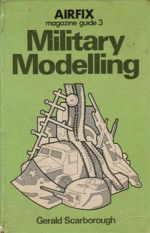 military modelling by gerald scarborough rh goodreads com Airfix Magazine Subscription airfix magazine guides russian tanks pdf