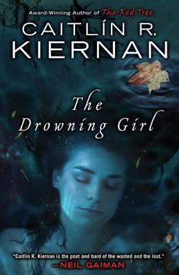 The Drowning Girl by Caitlín R. Kiernan
