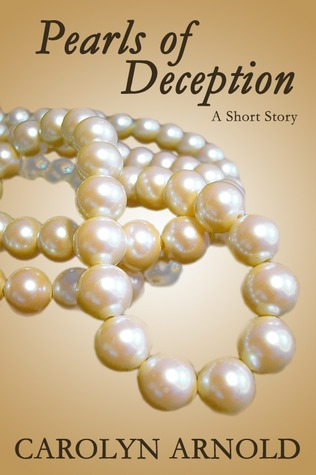 Pearls of Deception,  A Short Story by Carolyn Arnold
