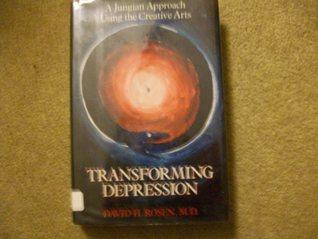 Transforming Depression by David H. Rosen