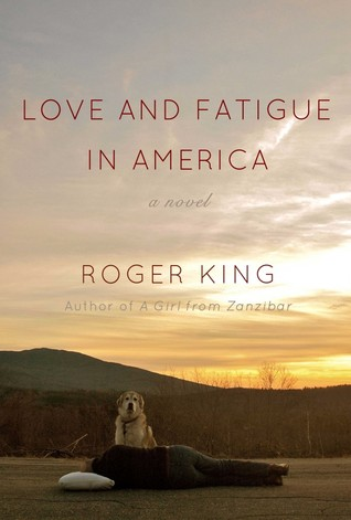 Love and Fatigue in America by Roger    King