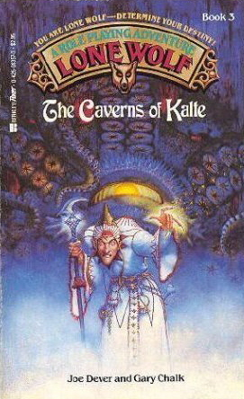 The Caverns of Kalte (Lone Wolf, #3)
