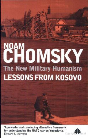 Ebook The New Military Humanism: Lessons From Kosovo by Noam Chomsky TXT!