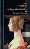 Le lys de Florence (La saga des Médicis, #2)