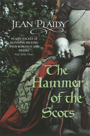 The Hammer of the Scots by Jean Plaidy