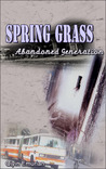 Spring Grass: Abandoned Generation