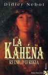 La Kahéna: Reine d'Ifrikia