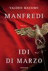 Idi di marzo by Valerio Massimo Manfredi