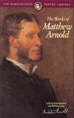 The Works of Matthew Arnold by Matthew Arnold