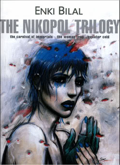 The Nikopol Trilogy: The Carnival of Immortals / The Woman Trap / Equator Cold (Nikopol #1-3)