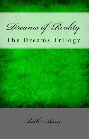 Dreams of Reality by Beth Bares