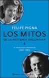 Los mitos de la historia argentina 4 by Felipe Pigna