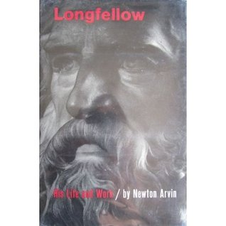Longfellow: His Life and Work