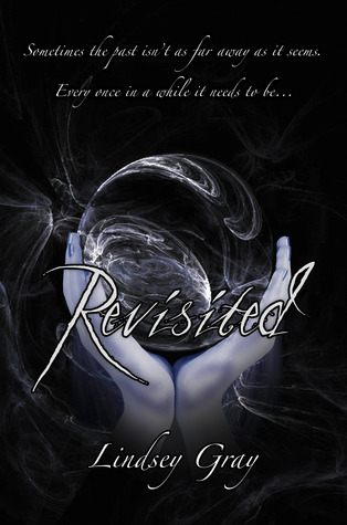 Revisited by Lindsey Gray