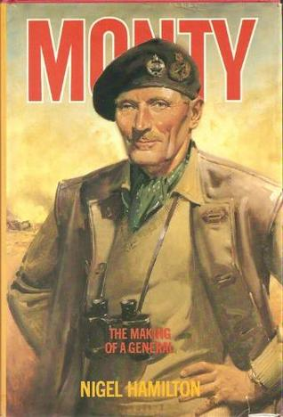 Monty: The Making of a General: 1887-1942