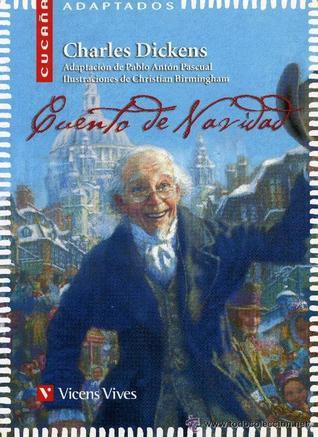 Cuento de Navidad par Charles Dickens, Pablo Antón Pascual, Christian Birmingham