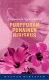 Purppuranpunainen hibiskus by Chimamanda Ngozi Adichie