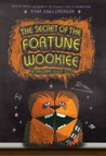 The Secret of the Fortune Wookiee(Origami Yoda, #3)
