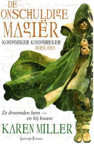 De onschuldige magier(Kingmaker, Kingbreaker 1)