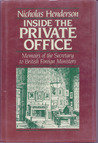 Inside the Private Office: Memoirs of the Secretary to British Foreign Ministers