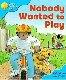 Nobody Wanted to Play (Oxford Reading Tree: Stage 3 Storybooks)