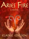 Aries Fire by Elaine Edelson