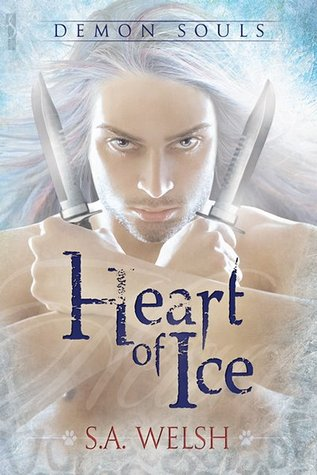 Heart of Ice by S.A. Welsh