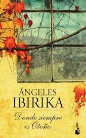 Donde siempre es otoño by Ángeles Ibirika