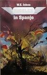 Biggles in Spanje by W.E. Johns