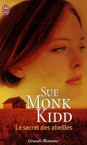 Le secret des abeilles by Sue Monk Kidd