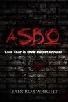 ASBO by Iain Rob Wright