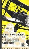 Met Biggles in vijandelijk gebied by W.E. Johns