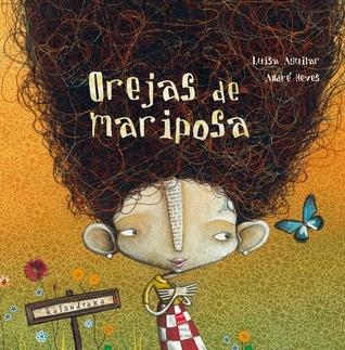Orejas de mariposa / Butterfly Ears por Luisa Aguilar, Andre Neves
