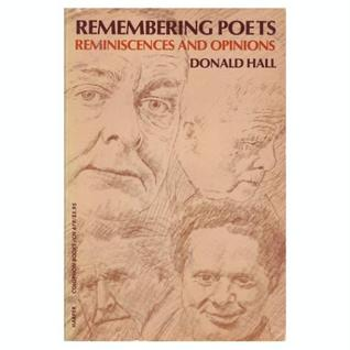 Remembering Poets by Donald Hall