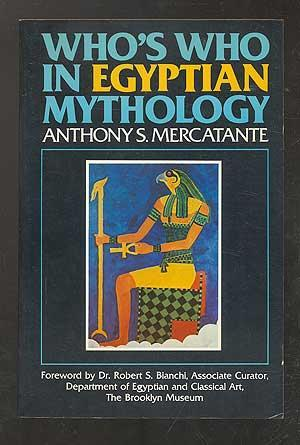 Who's Who in Egyptian Mythology by Anthony S. Mercatante