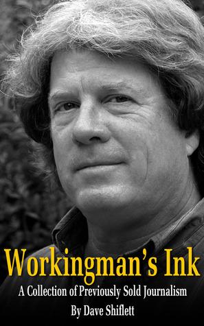 Workingman's Ink by Dave Shiflett