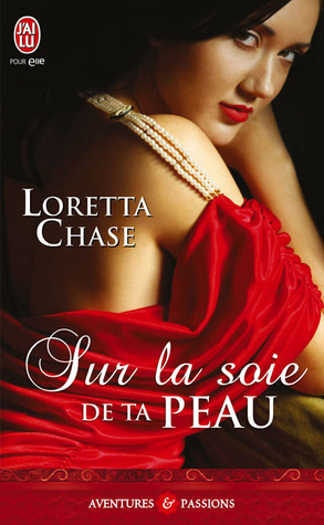 Sur la soie de ta peau by Loretta Chase